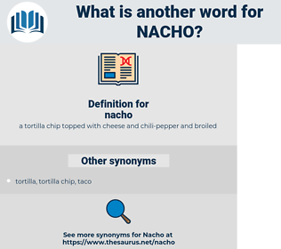 nacho, synonym nacho, another word for nacho, words like nacho, thesaurus nacho