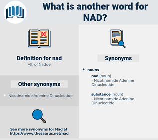 nad, synonym nad, another word for nad, words like nad, thesaurus nad