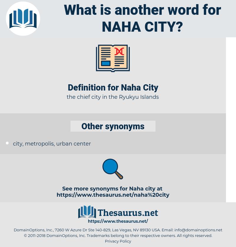 Naha City, synonym Naha City, another word for Naha City, words like Naha City, thesaurus Naha City