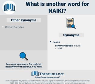 naiki, synonym naiki, another word for naiki, words like naiki, thesaurus naiki