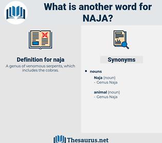 naja, synonym naja, another word for naja, words like naja, thesaurus naja