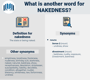 nakedness, synonym nakedness, another word for nakedness, words like nakedness, thesaurus nakedness