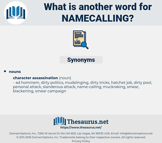namecalling, synonym namecalling, another word for namecalling, words like namecalling, thesaurus namecalling