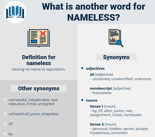 nameless, synonym nameless, another word for nameless, words like nameless, thesaurus nameless