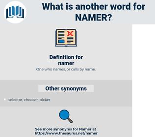 namer, synonym namer, another word for namer, words like namer, thesaurus namer