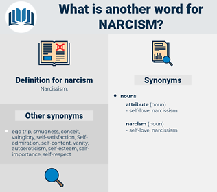 narcism, synonym narcism, another word for narcism, words like narcism, thesaurus narcism