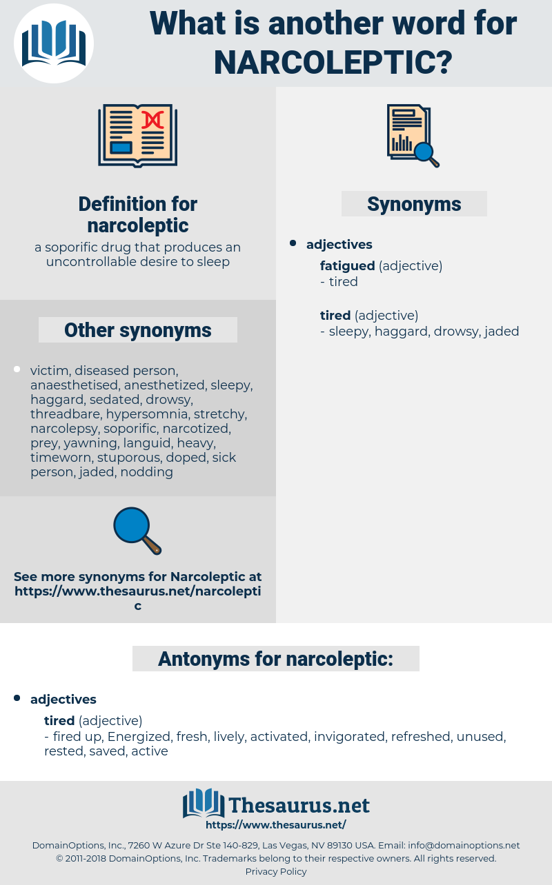 narcoleptic, synonym narcoleptic, another word for narcoleptic, words like narcoleptic, thesaurus narcoleptic