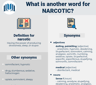 narcotic, synonym narcotic, another word for narcotic, words like narcotic, thesaurus narcotic