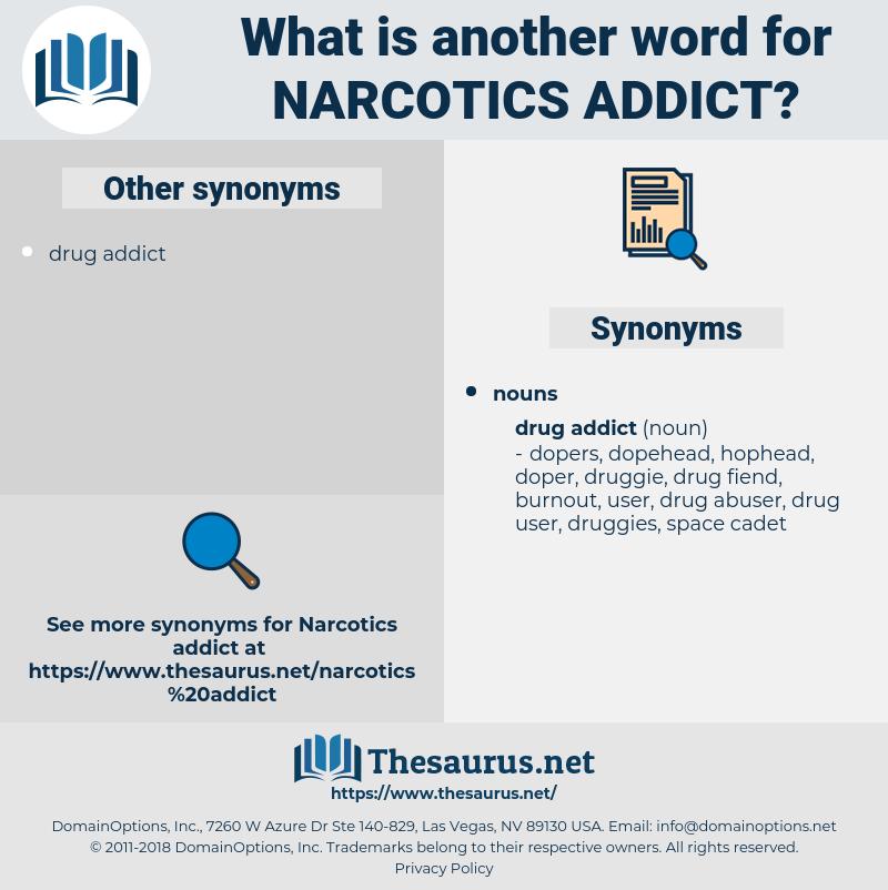 narcotics addict, synonym narcotics addict, another word for narcotics addict, words like narcotics addict, thesaurus narcotics addict