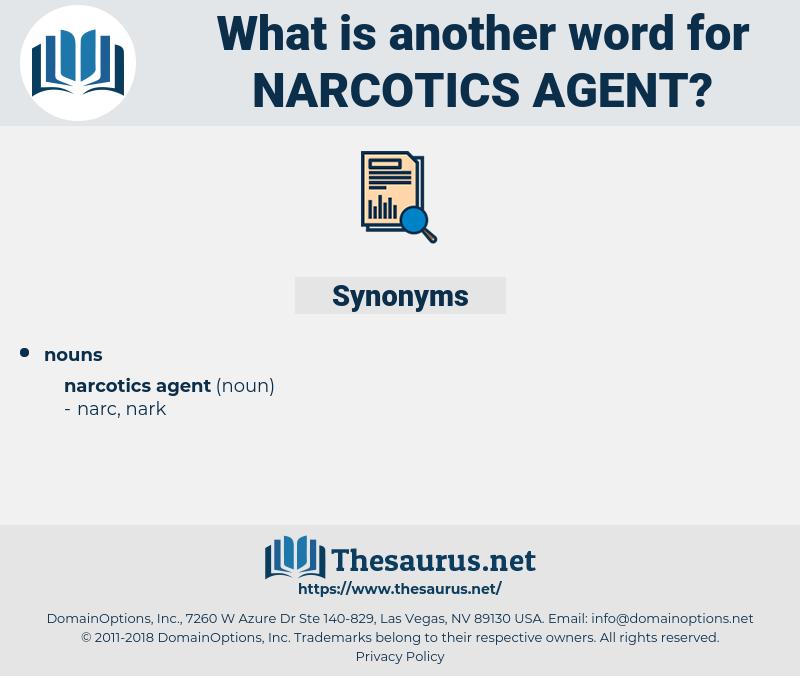 narcotics agent, synonym narcotics agent, another word for narcotics agent, words like narcotics agent, thesaurus narcotics agent
