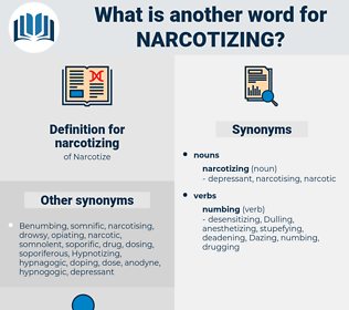 narcotizing, synonym narcotizing, another word for narcotizing, words like narcotizing, thesaurus narcotizing