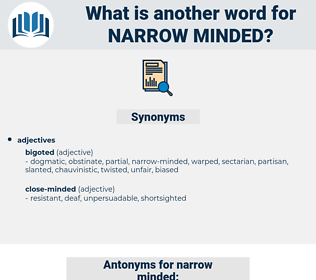 narrow-minded, synonym narrow-minded, another word for narrow-minded, words like narrow-minded, thesaurus narrow-minded