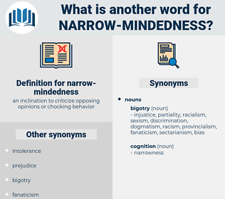 narrow-mindedness, synonym narrow-mindedness, another word for narrow-mindedness, words like narrow-mindedness, thesaurus narrow-mindedness
