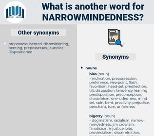 narrowmindedness, synonym narrowmindedness, another word for narrowmindedness, words like narrowmindedness, thesaurus narrowmindedness