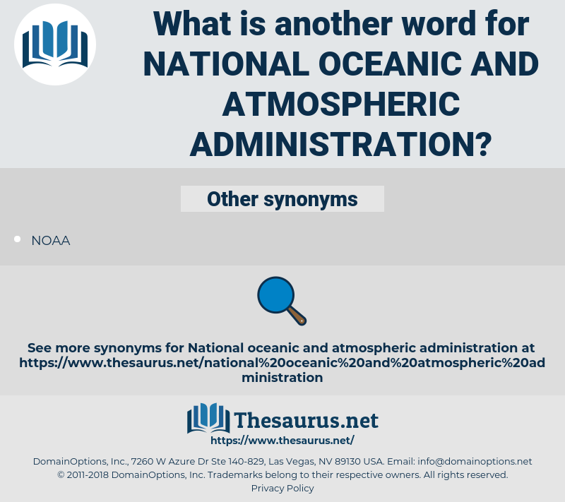 National Oceanic and Atmospheric Administration, synonym National Oceanic and Atmospheric Administration, another word for National Oceanic and Atmospheric Administration, words like National Oceanic and Atmospheric Administration, thesaurus National Oceanic and Atmospheric Administration