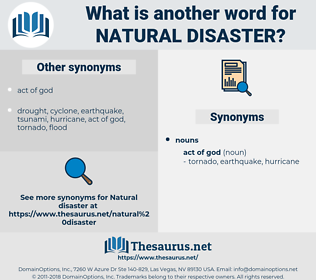 Natural Disaster, synonym Natural Disaster, another word for Natural Disaster, words like Natural Disaster, thesaurus Natural Disaster