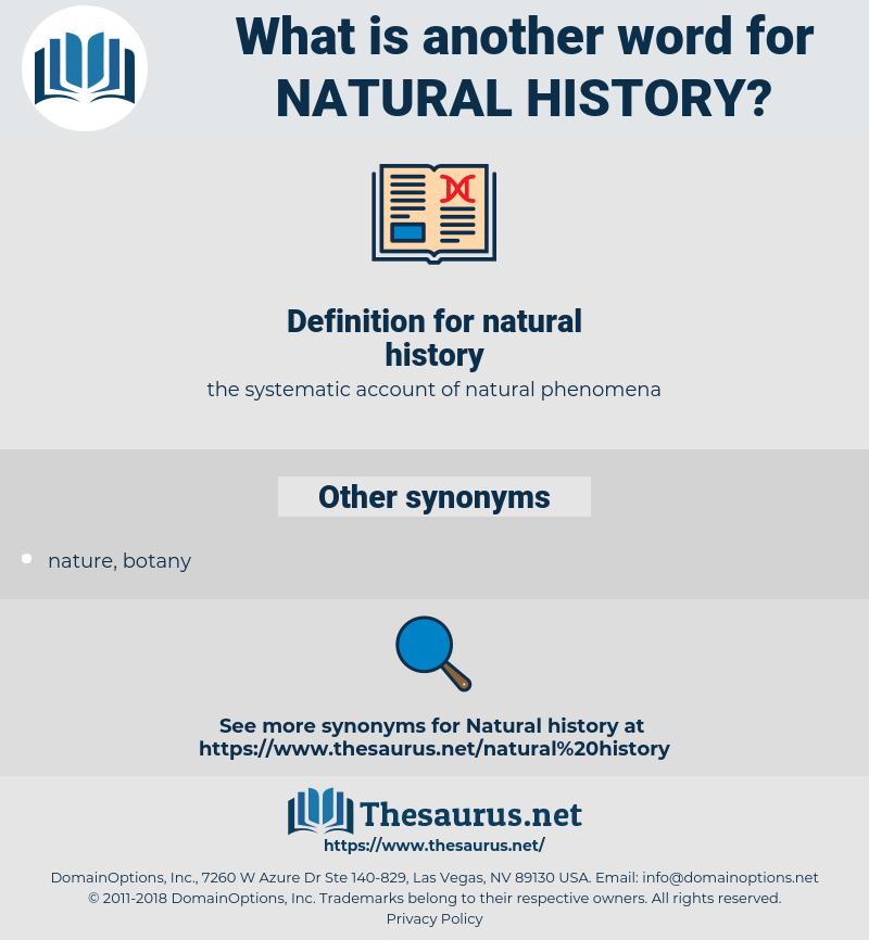natural history, synonym natural history, another word for natural history, words like natural history, thesaurus natural history