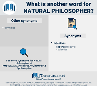 natural philosopher, synonym natural philosopher, another word for natural philosopher, words like natural philosopher, thesaurus natural philosopher