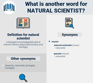 natural scientist, synonym natural scientist, another word for natural scientist, words like natural scientist, thesaurus natural scientist