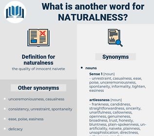 naturalness, synonym naturalness, another word for naturalness, words like naturalness, thesaurus naturalness