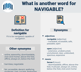 navigable, synonym navigable, another word for navigable, words like navigable, thesaurus navigable