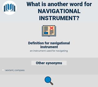 navigational instrument, synonym navigational instrument, another word for navigational instrument, words like navigational instrument, thesaurus navigational instrument