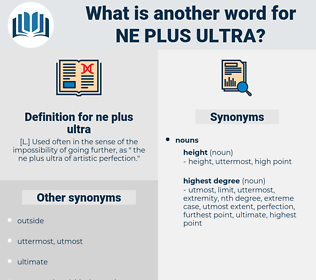 ne plus ultra, synonym ne plus ultra, another word for ne plus ultra, words like ne plus ultra, thesaurus ne plus ultra