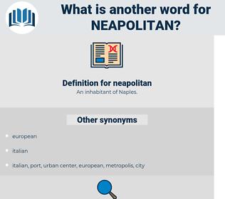 neapolitan, synonym neapolitan, another word for neapolitan, words like neapolitan, thesaurus neapolitan