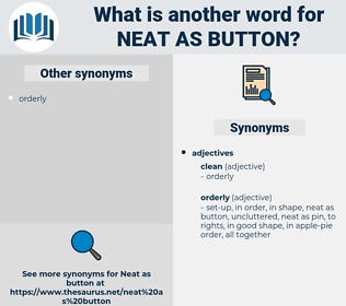 neat as button, synonym neat as button, another word for neat as button, words like neat as button, thesaurus neat as button