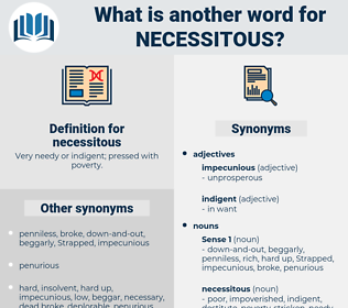 necessitous, synonym necessitous, another word for necessitous, words like necessitous, thesaurus necessitous