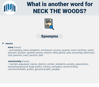 neck the woods, synonym neck the woods, another word for neck the woods, words like neck the woods, thesaurus neck the woods