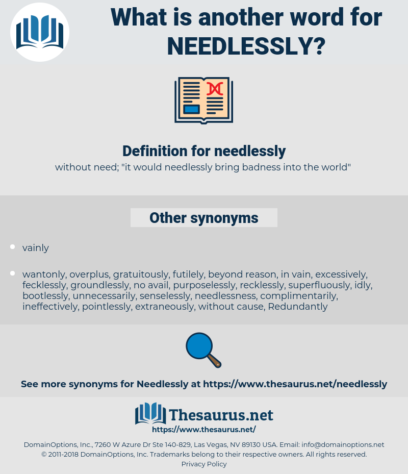 needlessly, synonym needlessly, another word for needlessly, words like needlessly, thesaurus needlessly