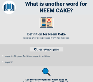 Neem Cake, synonym Neem Cake, another word for Neem Cake, words like Neem Cake, thesaurus Neem Cake