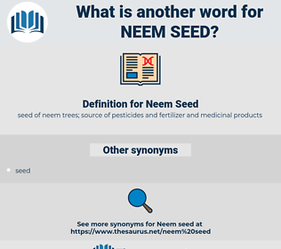 Neem Seed, synonym Neem Seed, another word for Neem Seed, words like Neem Seed, thesaurus Neem Seed