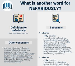 nefariously, synonym nefariously, another word for nefariously, words like nefariously, thesaurus nefariously