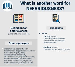 nefariousness, synonym nefariousness, another word for nefariousness, words like nefariousness, thesaurus nefariousness