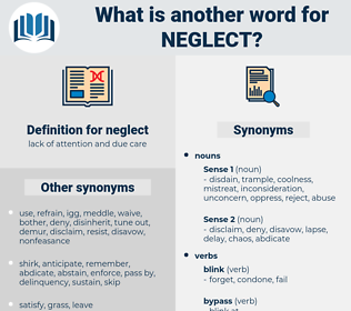 neglect, synonym neglect, another word for neglect, words like neglect, thesaurus neglect