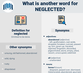 neglected, synonym neglected, another word for neglected, words like neglected, thesaurus neglected