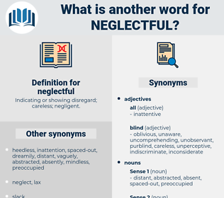 neglectful, synonym neglectful, another word for neglectful, words like neglectful, thesaurus neglectful
