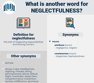 neglectfulness, synonym neglectfulness, another word for neglectfulness, words like neglectfulness, thesaurus neglectfulness