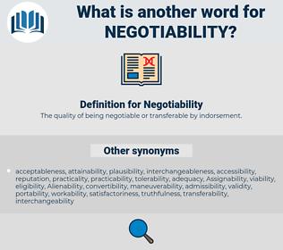 Negotiability, synonym Negotiability, another word for Negotiability, words like Negotiability, thesaurus Negotiability