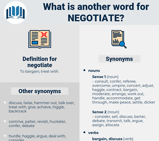 negotiate, synonym negotiate, another word for negotiate, words like negotiate, thesaurus negotiate