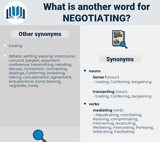 Negotiating, synonym Negotiating, another word for Negotiating, words like Negotiating, thesaurus Negotiating