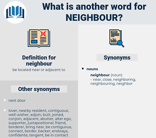 neighbour, synonym neighbour, another word for neighbour, words like neighbour, thesaurus neighbour