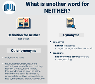 neither, synonym neither, another word for neither, words like neither, thesaurus neither