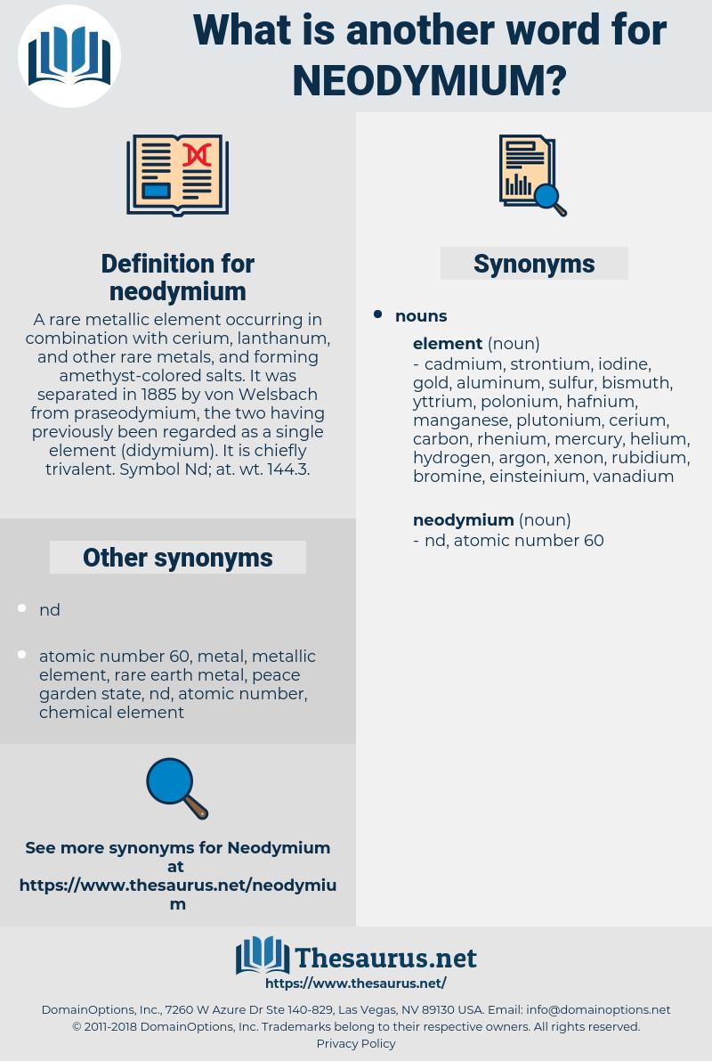 neodymium, synonym neodymium, another word for neodymium, words like neodymium, thesaurus neodymium