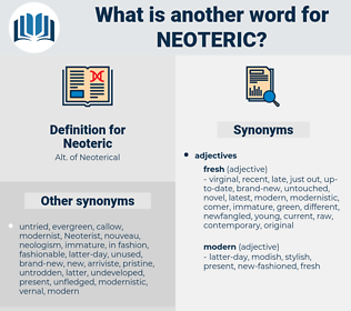 Neoteric, synonym Neoteric, another word for Neoteric, words like Neoteric, thesaurus Neoteric