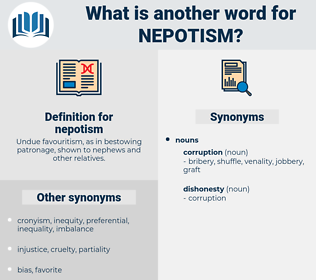 nepotism, synonym nepotism, another word for nepotism, words like nepotism, thesaurus nepotism