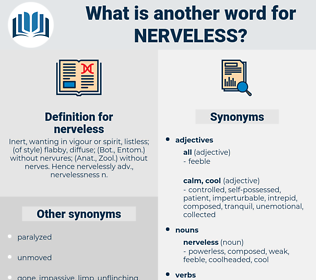 nerveless, synonym nerveless, another word for nerveless, words like nerveless, thesaurus nerveless