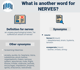 nerves, synonym nerves, another word for nerves, words like nerves, thesaurus nerves